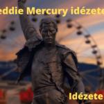 Freddie Mercury idézetek