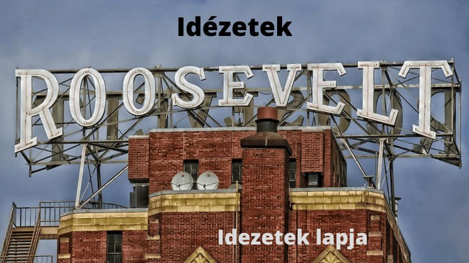 Roosevelt idézetek