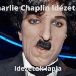 Charlie Chaplin idézetek
