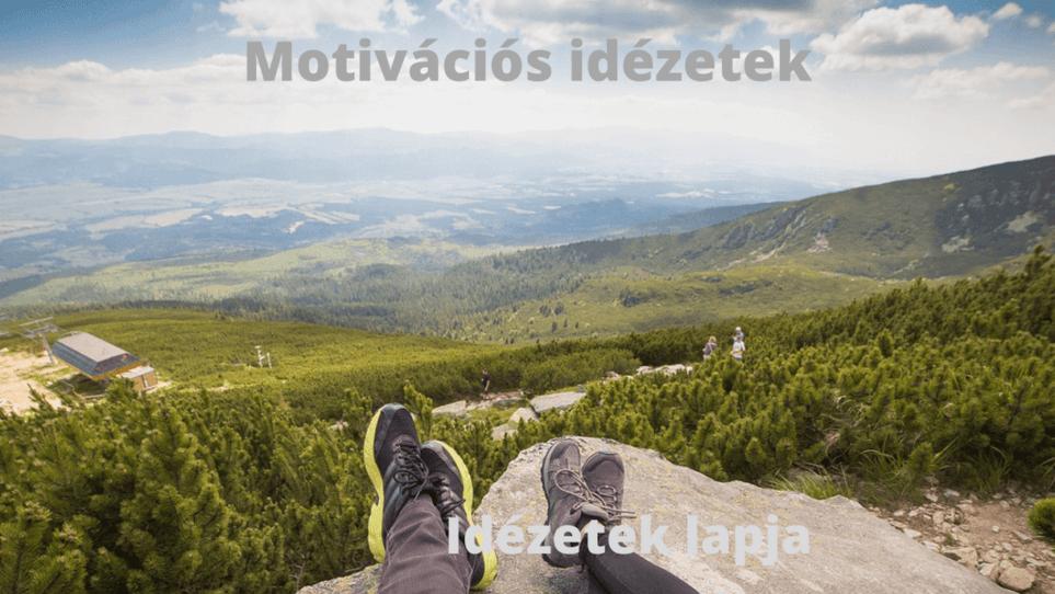 Motívációs idézetek